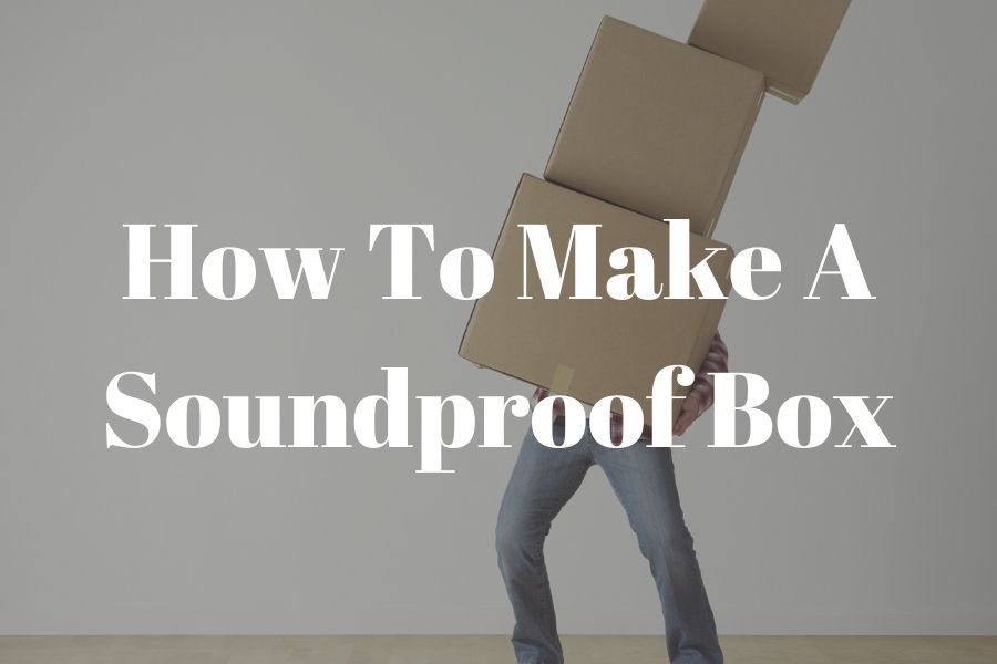 How to make a Soundproof Box (1)