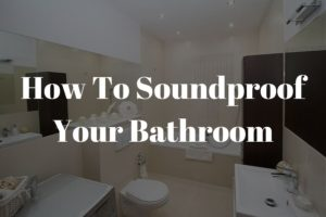 how to soundproof your bathroom featured image