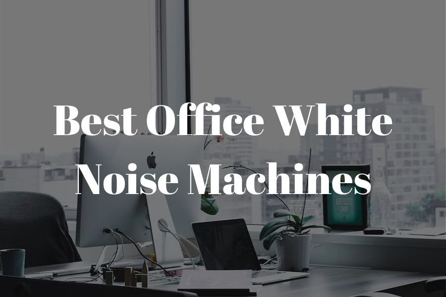 Best office white noise machine review featured image
