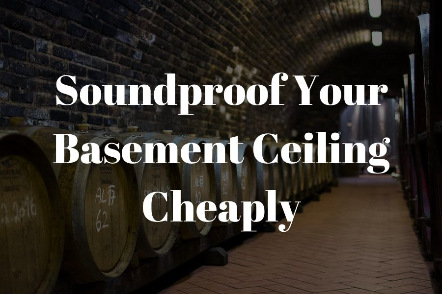 cheapest way to soundproof a basement ceiling featured image (1)