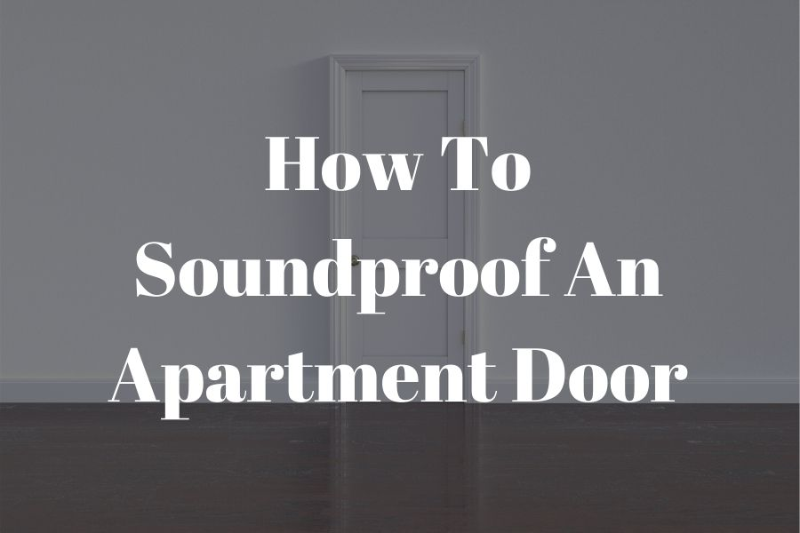 how to soundproof an apartment door featured image (1)