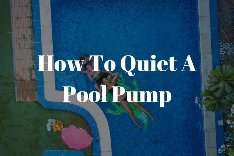 How to quiet a pool pump featured image