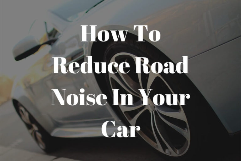 how to reduce road noise in your car featured image