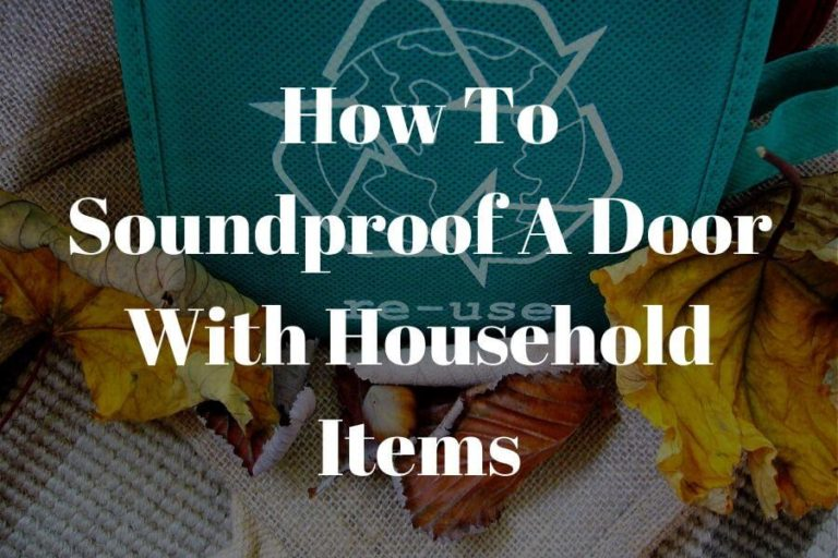 how to soundproof a door with household items featured image