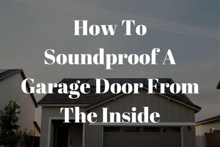 how to soundproof a garage door from the inside featured image