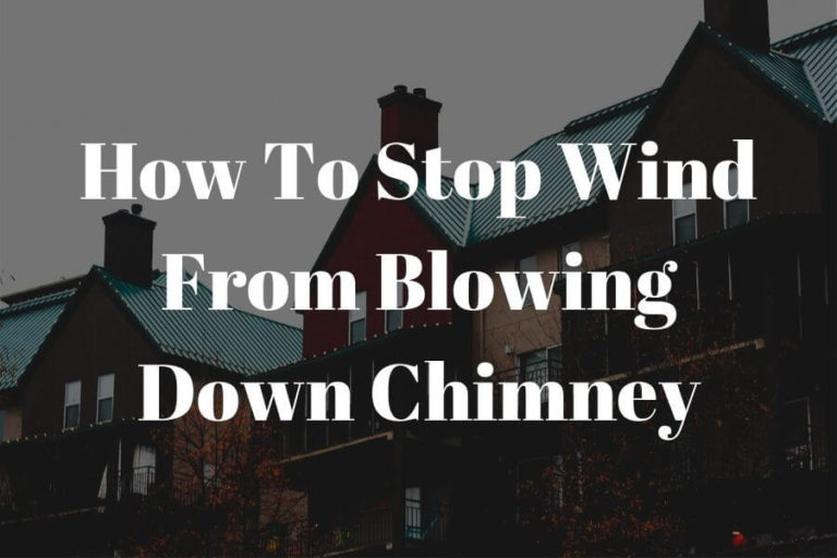 how to stop wind from blowing down chimney featured image