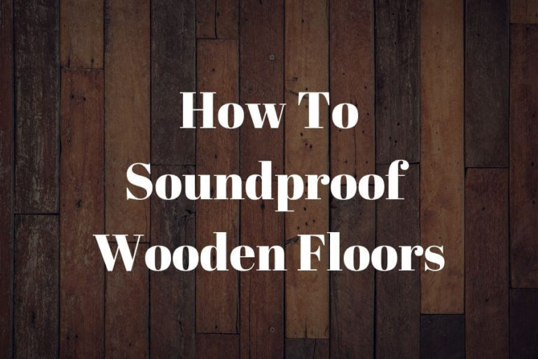 how to soundproof wooden floors featured image