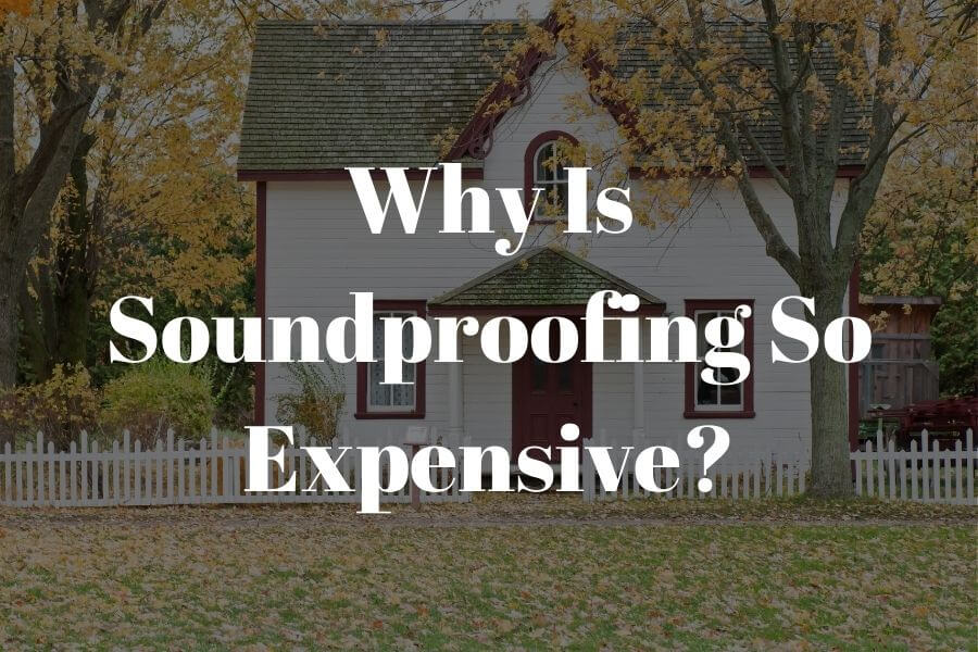 why is soundproofing so expensive featured image
