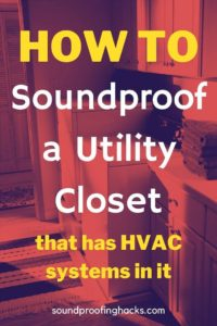 How to soundproof a Utility Closet that has HVAC systems pinterest