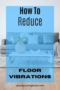 how to reduce floor vibrations pinterest