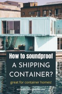 How to soundproof a shipping container pinterest