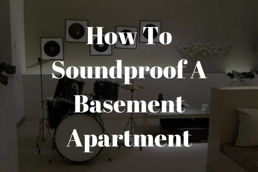 how to soundproof a basement apartment featured image