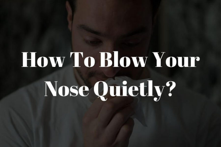 how to blow your nose quietly featured image