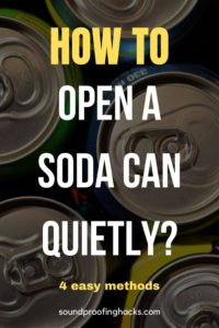 how to open a soda can quietly pinterest