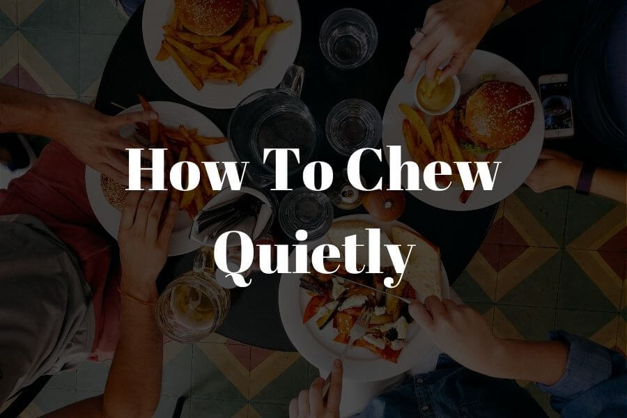 how to chew quietly featured image