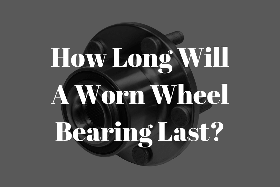 how long will a worn wheel bearing last featured image