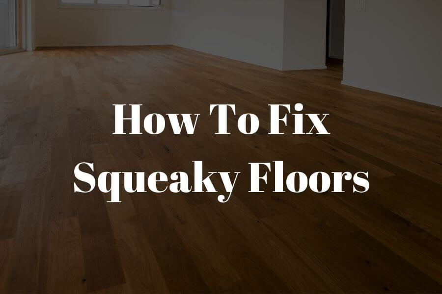 how to fix squeaky floors featured image